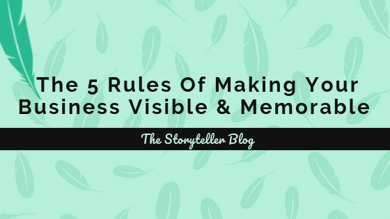 The 5 rules of making your business visible and memorable