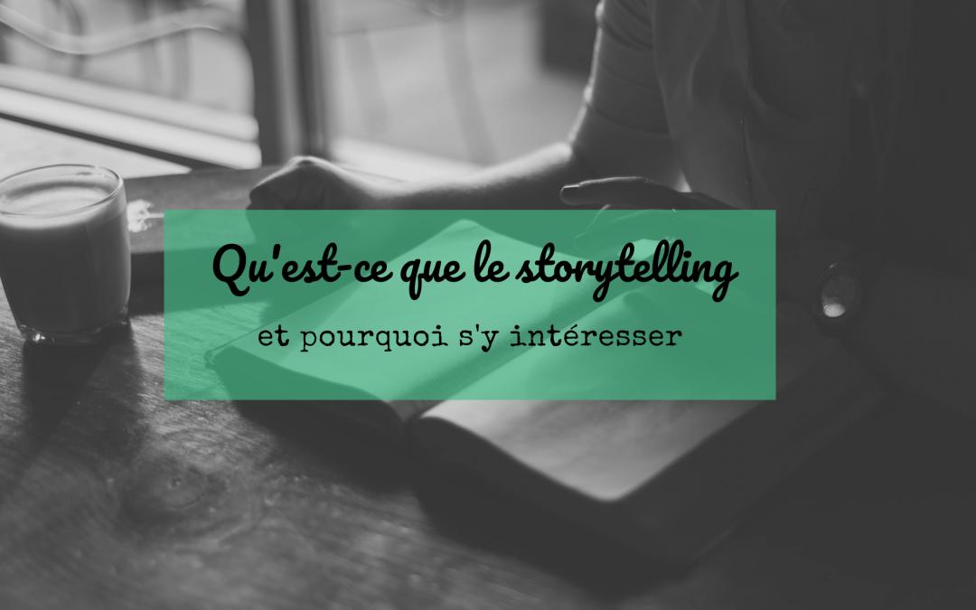 Qu'est-ce que le storytelling et pourquoi s'y intéresser?